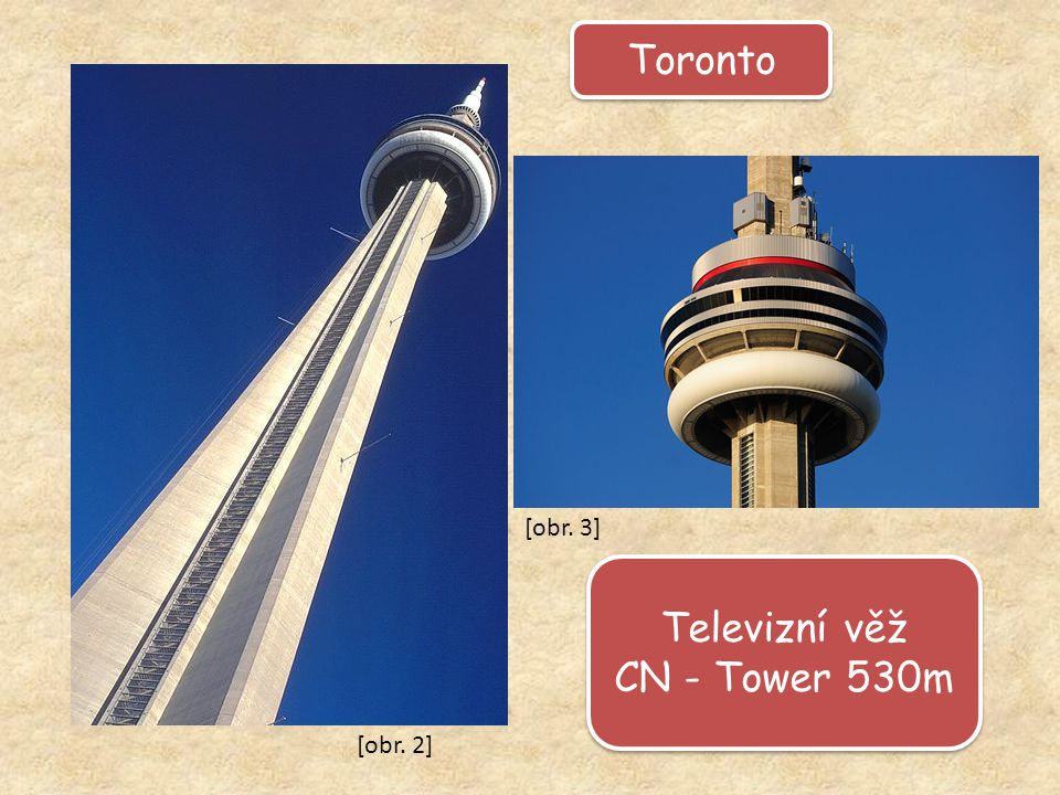 Toronto [obr. 3] Televizní věž CN - Tower 530m [obr. 2]